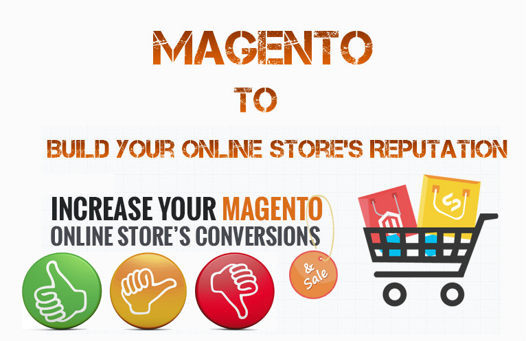 Magento to Build Your Online Stores Reputation
